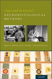 Cajal and De Castros Neurohistological Methods (2016) [PDF]