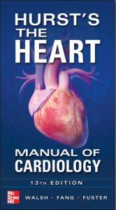Hurst's the Heart- Manual of Cardiology, 13th Edition [PDF]