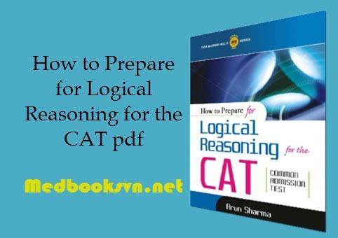 How to Prepare for Logical Reasoning for the CAT [Old Edition] pdf