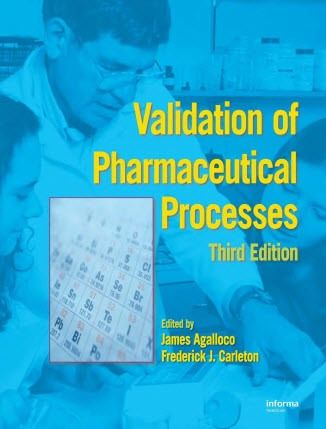 Validation of Pharmaceutical Processes 3rd Edition