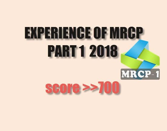 EXPERIENCE OF MRCP PART 1 2018