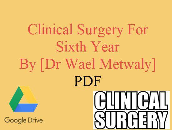 Clinical Surgery For Sixth Year
