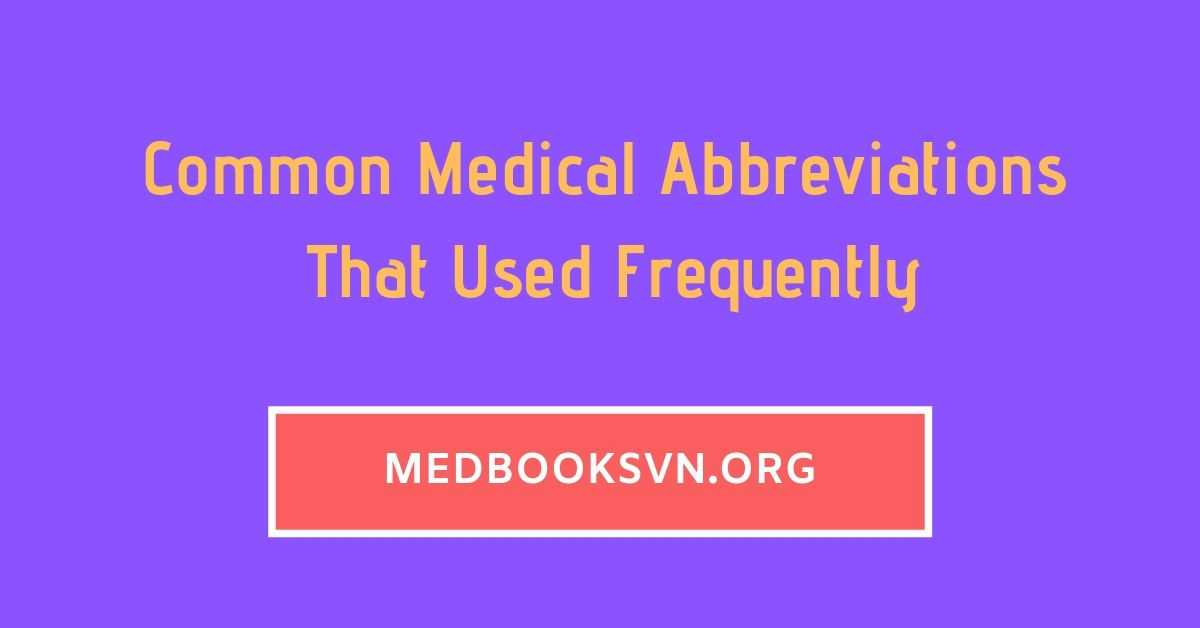 Common Medical Abbreviations That Used Frequently