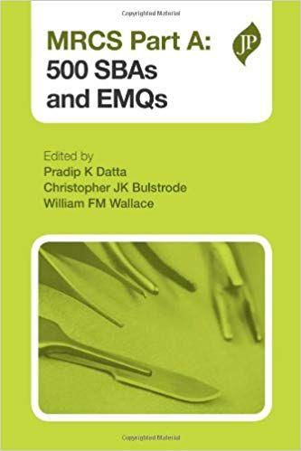 MRCS Part A 500 SBAs and EMQs First Edition