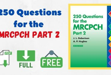 250 Questions for the MRCPCH Part 2 PDF
